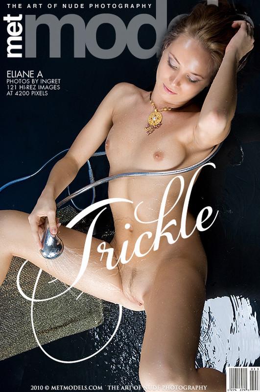 Eliane A - Trickle (x121)