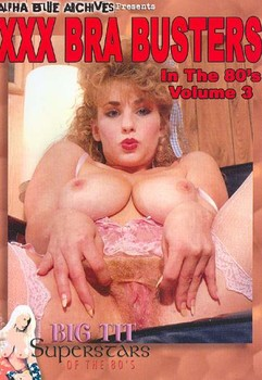 XXX Bra Busters In The 80´s Volume 3